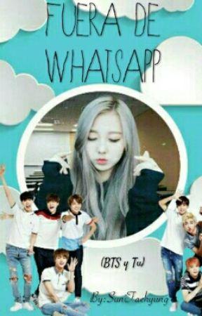 Fuera de WhatsApp  (BTS y Tu) by SuniTaehyung