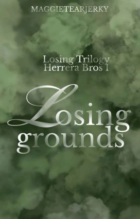 Losing Grounds [COMPLETED] by MaggieTearjerky