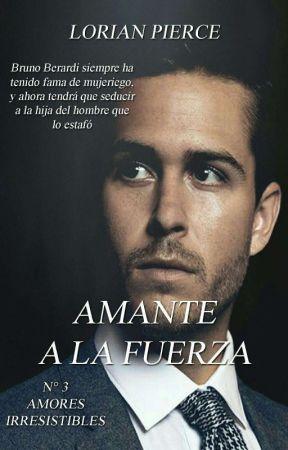 Amante A La Fuerza by LorianPierce
