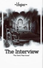 The Interview by Lifegiver