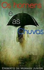 Os homens e as chuvas by EribertodeMoraesJuni