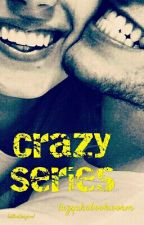 Crazy Series by lazyakabookworm