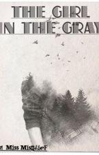 The Girl in the Gray by MissMischief2004