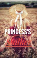 The Princess' Stalker √ by sugarandalmonds