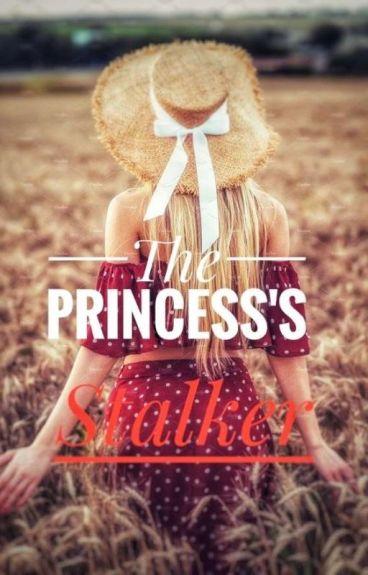 The Princess' Stalker √