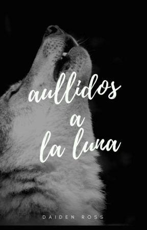 Aullidos a la luna ° by daidenross234
