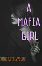A Mafia Girl by kateyyoww