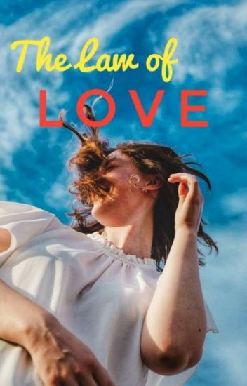 The Law of Love (completed)
