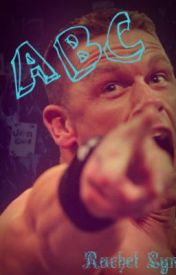 ABC (John Cena's love list) by RLG1995