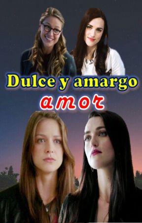 Dulce y amargo amor (SuperCorp) by Sar-El