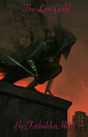 The Last Guild by ForbiddenHero