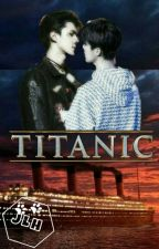 Titanic: The ship of dreams ➡ HunHan [HIATUS] by JLHuniverse