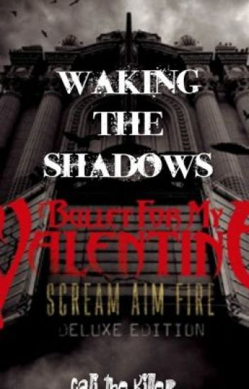 Waking The Shadows (Bullet For My Valentine. Sequel To Waking The Demon)