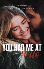 You Had Me At Hello (Book 3 Hello Series) by redladiebug