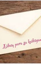 liham para sa kaibigan by -yshai-