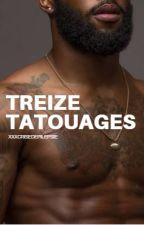 13 tatouages by xxxcrisedepilepsie