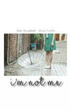 I'm Not Me [Jeon Jungkook - Jung Eunha] by hye-kyungie