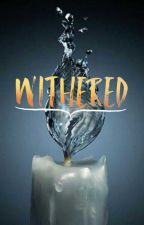 Withered #JFstories by ayanniee
