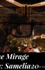 The Mirage  by samelia20