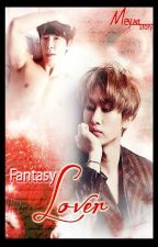 Fantasy Lover (Remake Story) by Mey1293