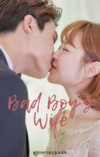 Bad Boy's Wife (COMPLETED) *REVISING* by Heartcatcher_16