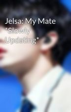 Jelsa: My Mate *Slowly Updating* by 0909bes