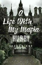A Life With My Mafia Hubby (Season 1) by Patchuchay_Song