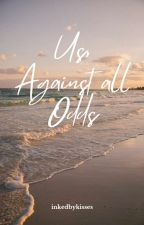 Us, Against All Odds by inkedbykisses