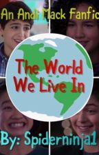 The World We Live In - An Andi Mack Fanfic by Spiderninja_1