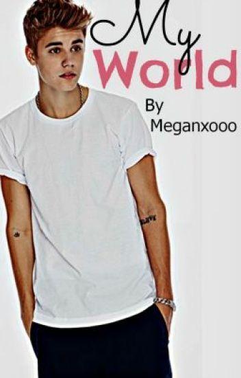 My World. A Justin Bieber Romance.