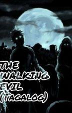 THE WALKING EVIL (tagalog) by cyriz_fuentes