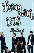 Living with BTS {EDITING!!!} by User81980447