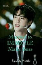 Married to a lMBECILE mafia boss by JoyMesia