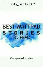 BEST WATTPAD STORIES TO READ  by Lady_inblack7