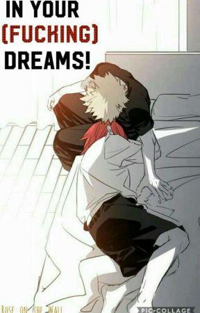 In Your (FUCKING) Dreams! [Kiribaku/Bakushima] by Rose_on_the_Wall