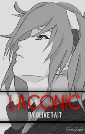 °Laconic° //Naruto FanFiction// by OliveTait