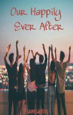 Our Happily Ever After (Our Secret/Our Forever - One Shots) by samsavon