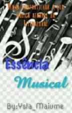 Essência Musical.  by Ysla_Maiume