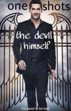 The devil himself [Lucifer one shots] by lilady_xb