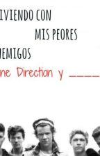 Viviendo con mis peores enemigos (One Direction y _____ ) by mariiaonedirection69