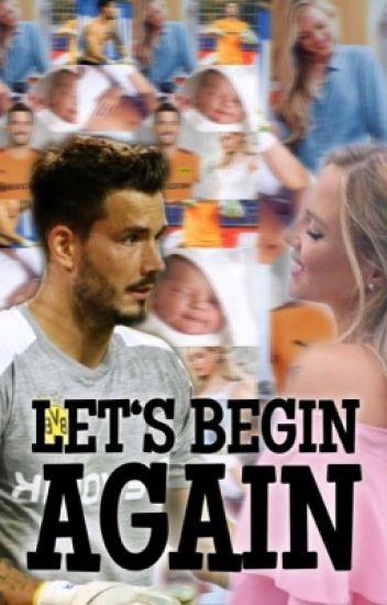 Let's Begin Again (Roman Bürki Fanfiction)
