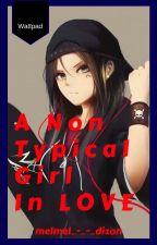 A Non Typical Girl's Love Story  by melmel_-_-_dizon