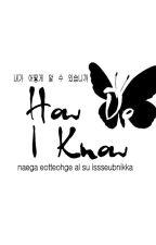 How Do I Know? by KeyASDxxx