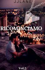 Ricominciamo/Iniziamo (Vol.3) by JJLane