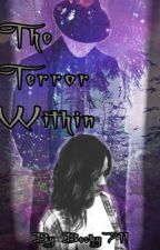 The Terror Within by becky711