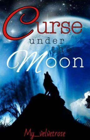 Curse under the Moon by My_VelvetRose