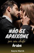 A PRIMEIRA ESPOSA-  NAS MÃOS DO BÁRBARO - SANGUE ÁRABE - 2 by SANDRARUMMERr