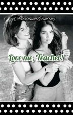 Love me, Teacher! (CONTINUATION) by aellebannaecudrag