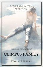 Olimpus Family - Toda família tem segredos... by maissammp