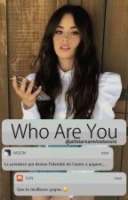 Who Are You [SMS CAMREN] by allstarsarelostsouls